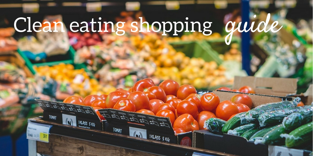 Clean eating shopping guide