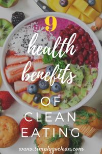 Health benefits of clean eating - Pin 1