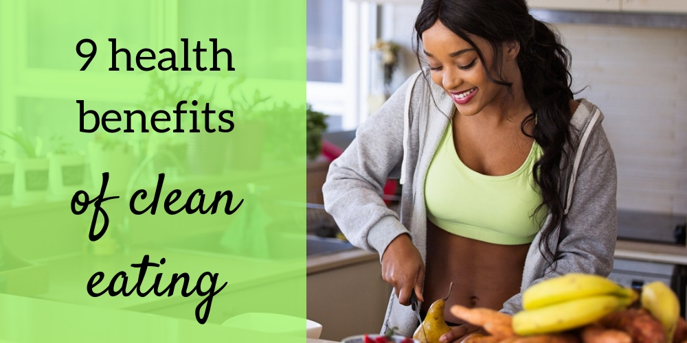 Health benefits of clean eating