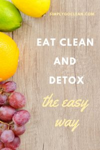Eat clean and detox