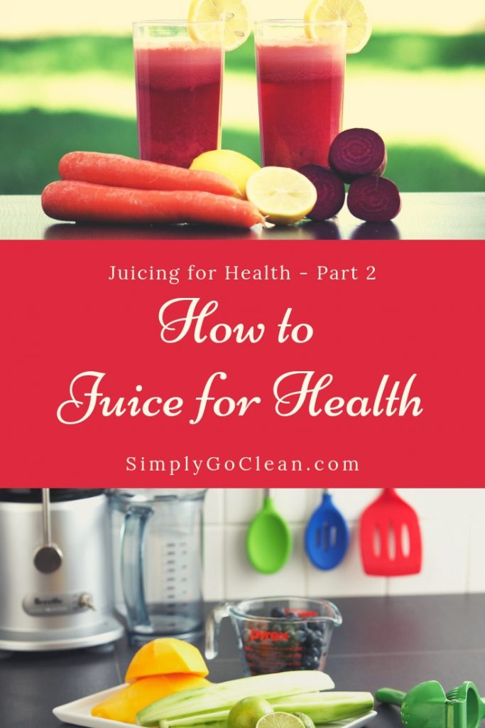 How to Juice for Health - Pin 2