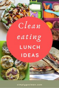 Clean Eating Lunch Ideas for work, school or home