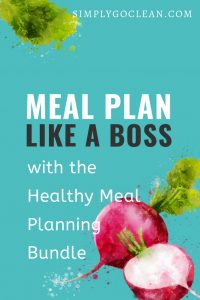 Clean Eating Meal Planning made easy!